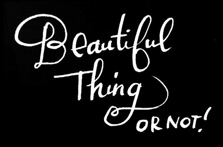 beautiful thing hand lettered
