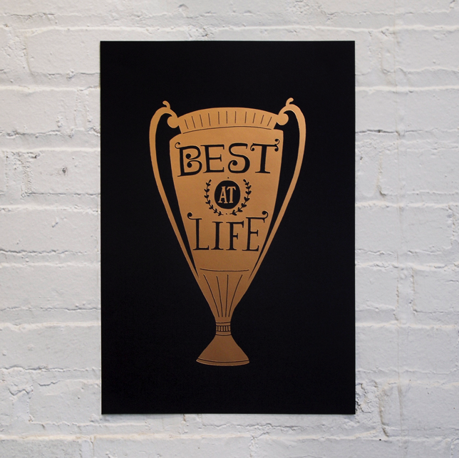 Best at Life Print