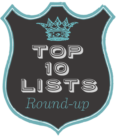 Top 10 Lists Round-Up